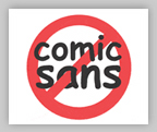 No to comic sans